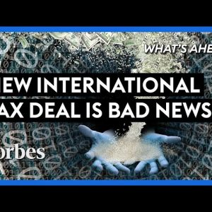 New International Tax Deal Is Bad News For U.S. Taxpayers - Steve Forbes | Forbes