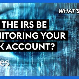 The IRS Wants To Monitor Your Bank Account: Watch Out! - Steve Forbes | What's Ahead | Forbes